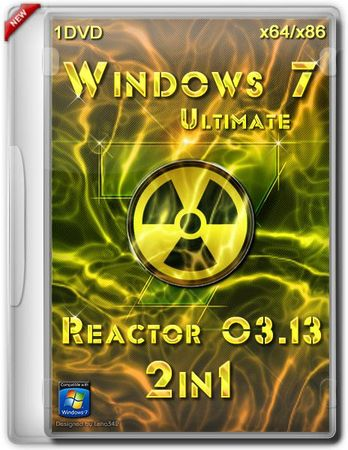 Windows 7 Ultimate 2 in 1 x86/x64 Reactor 03.13 (1DVD/RUS/2013)