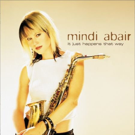 Mindi Abair - It Just Happens That Way (2003) FLAC (tracks + .cue)