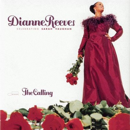 Dianne Reeves - The Calling: Celebrating Sarah Vaughan (2001) FLAC (tracks)+CUE