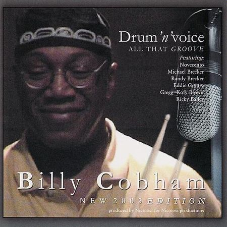 Billy Cobham - Drum 'n' Voice: All That Groove (2004) FLAC+CUE