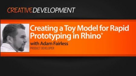 Digital Tutors - Creating a Toy Model for Rapid Prototyping in Rhino