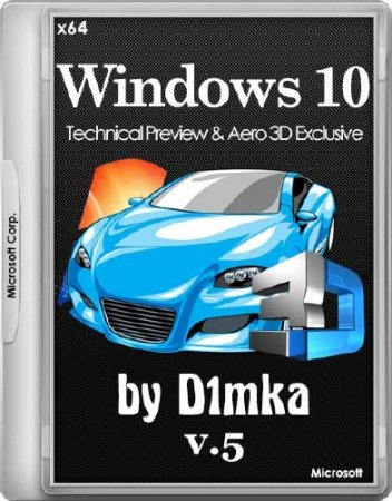 Windows 10 Technical Preview & Aero 3D Exclusive by D1mka v.5 (x64/RUS/ENG/2014)