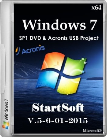 Windows 7 SP1 DVD & Acronis USB Project StartSoft 5-6-01-2015 (x64/RUS/2015)