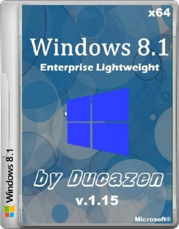 Windows 8.1 Enterprise Lightweight v.1.15 by Ducazen (x64/2015/RUS)