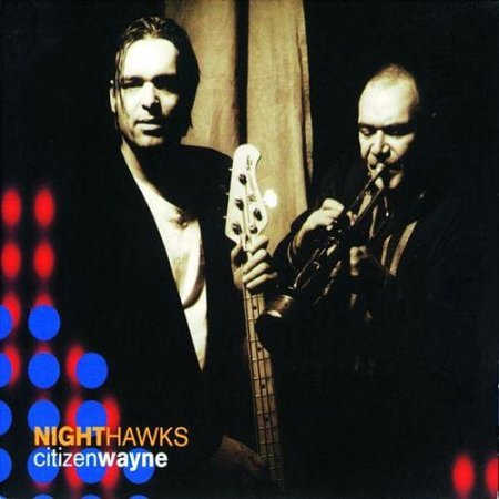 Nighthawks - Citizen Wayne (1998)