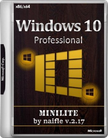 Windows 10 Pro 15063.0 x86/x64 MiniLite v.2.17 by naifle (RUS/2017)