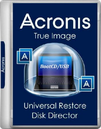 Acronis True Image 21.6209 / Universal Restore 11.5.40028 / Disk Director 12.0.3270 BootCD/USB (x86/x64 UEFI)