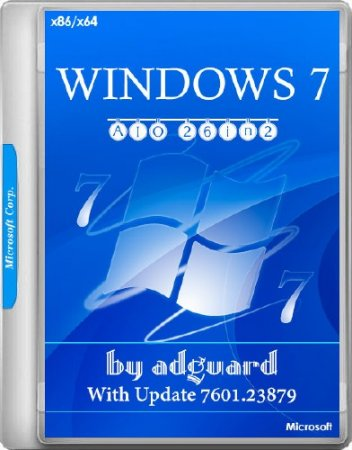 Windows 7 SP1 x86/x64 With Update 7601.23879 AIO 26in2 Adguard v.17.08.09 (RUS/ENG/2017)